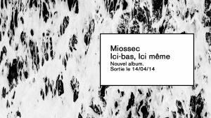 Miossec – chronique du nouvel album -Ici-Bas, Ici Même