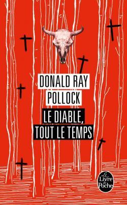 Le Diable, tout le temps – Donald Ray Pollock