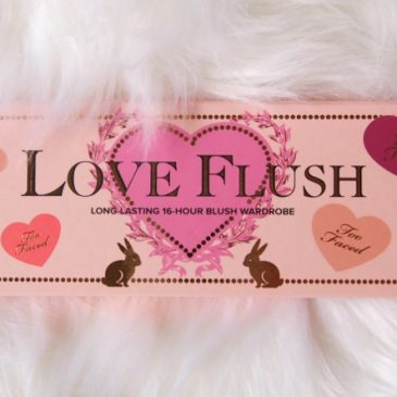 La palette Love Flush Blush de Too faced (Enfin mienne !)